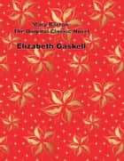 Mary Barton, The Original Classic Novel ebook by Elizabeth Gaskell