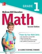McGraw-Hill Education Math Grade 1, Second Edition ebook by McGraw-Hill Education