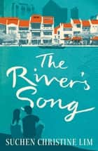 The River's Song ebook by Suchen Christine Lim