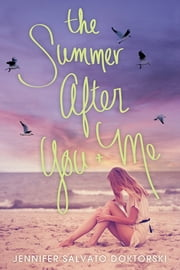The Summer After You and Me ebook by Jennifer Salvato Doktorski