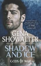 Shadow and Ice 電子書 by Gena Showalter