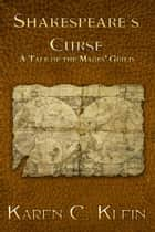 Shakespeare's Curse - A Tale of the Mages' Guild ebook by Karen C. Klein