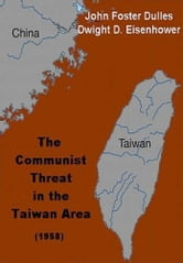 The Communist Threat In The Taiwan Area ebook by John FosterEisenhower,Dwight D. (Dwight David),1890-1969 Dulles
