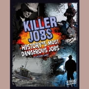 Killer Jobs - History's Most Dangerous Jobs audiobook by Suzanne Garbe