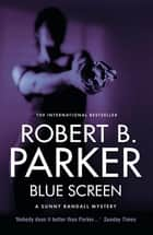 Blue Screen ebook by Robert B. Parker