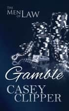 Gamble - Book 3 ebook by Casey Clipper