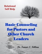 Basic Counseling for Pastors and Other Church Leaders ebook by Trennis Killian