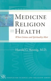 Medicine, Religion, and Health: Where Science and Spirituality Meet ebook by Kobo.Web.Store.Products.Fields.ContributorFieldViewModel