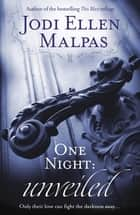 One Night: Unveiled ebook by