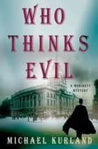 Who Thinks Evil ebook by Michael Kurland