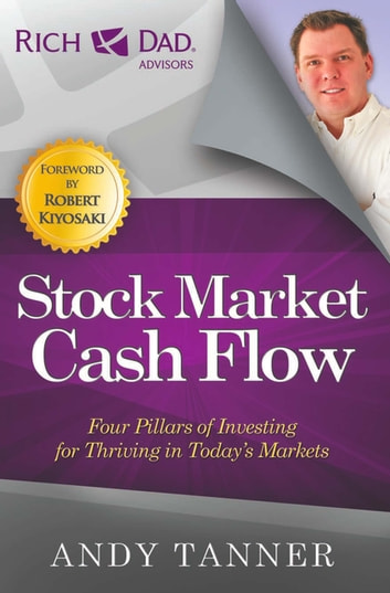 The Stock Market Cash Flow - Four Pillars of Investing for Thriving in Today's Markets ebook by Andy Tanner