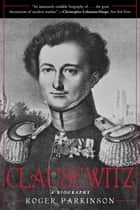Clausewitz ebook by Roger Parkinson