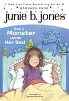 Junie B. Jones #8: Junie B. Jones Has a Monster Under Her Bed ebook by Barbara Park, Denise Brunkus