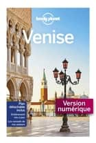 Venise City Guide - 8ed ebook by