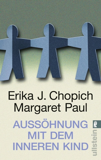Aussöhnung mit dem inneren Kind ebook by Erika J. Chopich,Margaret Paul