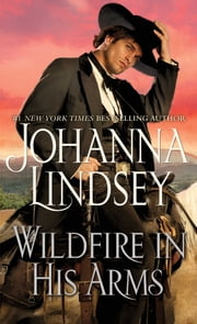 Wildfire In His Arms ebook by Johanna Lindsey