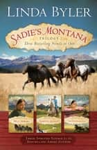 Sadie's Montana Trilogy - Three Bestselling Novels in One ebook by Linda Byler