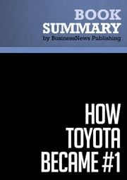 Summary: How Toyota Became #1 - David Magee ebook by BusinessNews Publishing