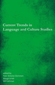 Current Trends in Language and Culture Studies: Selected Proceedings of the 20th Southeast Conference on Foreign Languages, Literatures, and Film ebook by Clemmen, Yves-Antoine