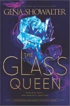 The Glass Queen ebook by Gena Showalter