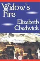 Widow's Fire ebook by Elizabeth Chadwick