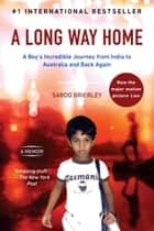 A Long Way Home - A Memoir ebook by Saroo Brierley