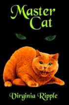 Master Cat - Master Cat Series, #3 ebook by Virginia Ripple