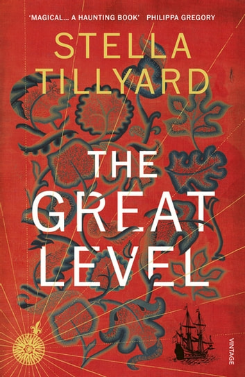 The Great Level eBook by Stella Tillyard