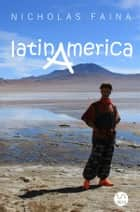 Latinamerica ebook by Nicholas Faina