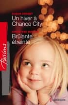 Un hiver à Chance City - Brûlante étreinte ebook by Susan Crosby, Christyne Butler