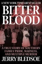 Bitter Blood ebook by Jerry Bledsoe