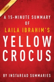 Yellow Crocus by Laila Ibrahim - A 15-minute Instaread Summary ebook by Instaread Summaries