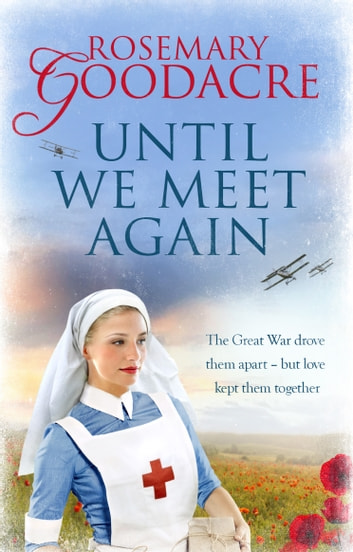 Until We Meet Again - An uplifting WW1 saga that will tug at your heartstrings ebook by Rosemary Goodacre