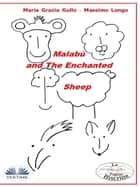 Malabù And The Enchanted Sheep ebook by Massimo Longo E Maria Grazia Gullo