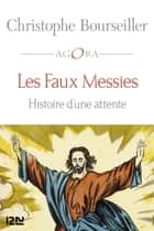 Les Faux messies ebook by Christophe BOURSEILLER