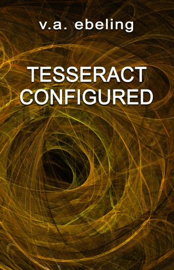 Tesseract Configured ebook by V. A. Ebeling