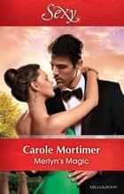 Merlyn's Magic ebook by Carole Mortimer