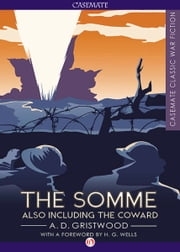The Somme - Also Including The Coward ebook by A. D. Gristwood,H. G. Wells