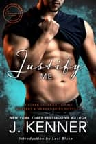 Justify Me: A Stark International/Masters and Mercenaries Novella ebook by J. Kenner, Lexi Blake