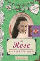 Our Australian Girl: The Rose Stories ebook by Sherryl Clark