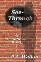 See-Through - Emma Nelson, #1 ebook by P.Z. Walker