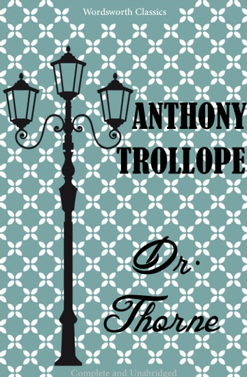 Doctor Thorne: A Barsetshire Novel ebook by Anthony Trollope
