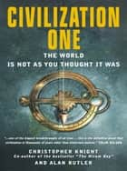 Civilization One - The World is Not as You Thought it Was ebook by Christopher Knight, Alan Butler