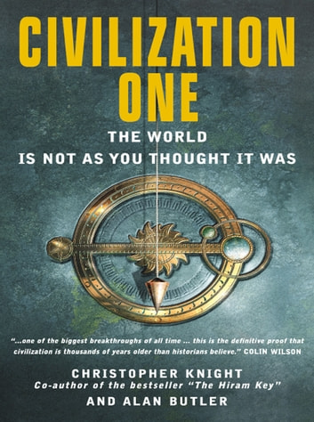 Civilization One - The World is Not as You Thought it Was eBook by Christopher Knight,Alan Butler