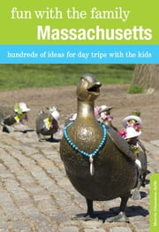Fun with the Family Massachusetts - Hundreds of Ideas for Day Trips with the Kids ebook by Marcia Glassman-Jaffe