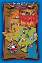 Uncle John's Bathroom Reader Plunges Into Texas Bigger and Better ebook by Bathroom Readers' Institute