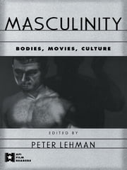 Masculinity - Bodies, Movies, Culture ebook by