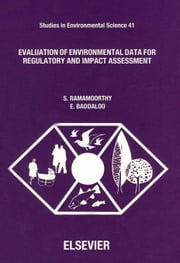 Evaluation of Environmental Data for Regulatory and Impact Assessment ebook by Ramamoorthy, S.