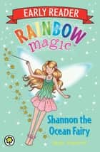 Rainbow Magic Early Reader: Shannon the Ocean Fairy ebook by Daisy Meadows, Georgie Ripper