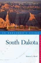 Explorer's Guide South Dakota ebook by Marion L. Head